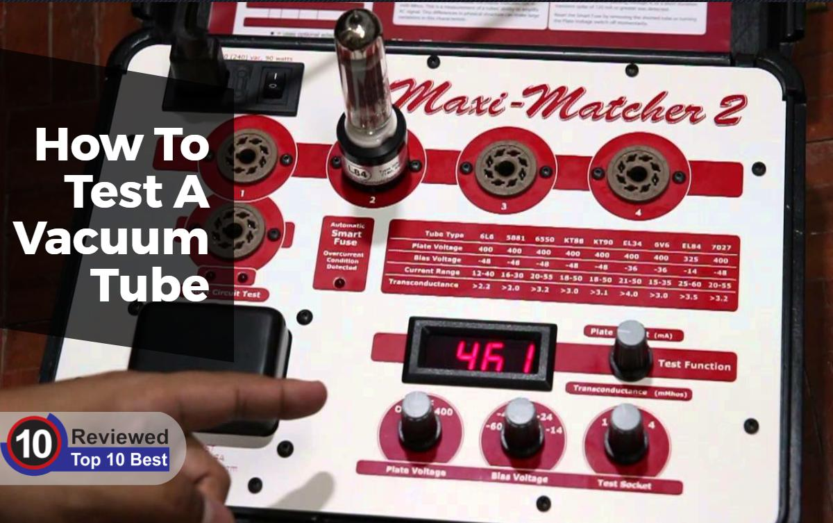 HOW TO TEST A VACUUM TUBE