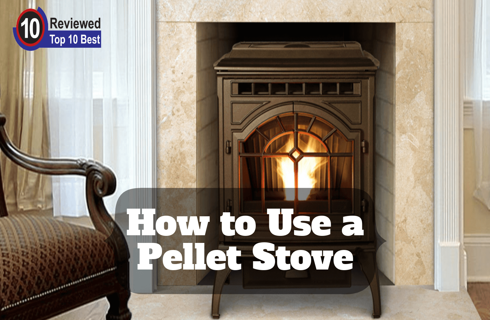 How to Use a Pellet Stove