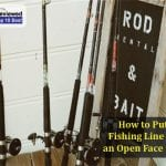 How to Put Fishing Line on an Open Face Reel