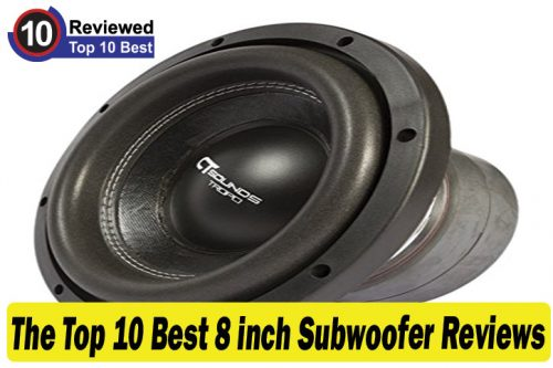Best 8 inch Subwoofer Reviews | You Should Never Miss