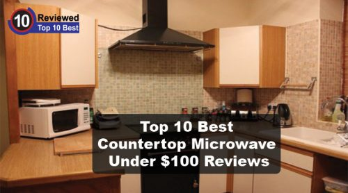 Best Countertop Microwave Under 100 Reviews Top 7 Checklist