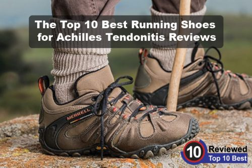 sale retailer 79485 bb42d 10 Best Running Shoes for Achilles Tendonitis Reviews | Ten ...