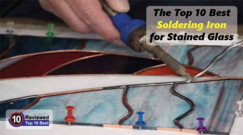 How To Solder Stained Glass.10 Best Soldering Iron For Stained Glass 2019 Detailed