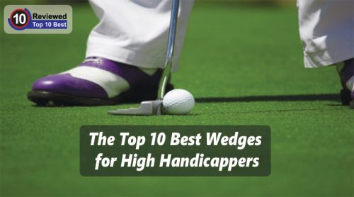 10 Best Wedges For High Handicappers 2019 Detailed Explained